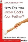How Do You Know God's Your Father? How Do You Know God's Your Father?