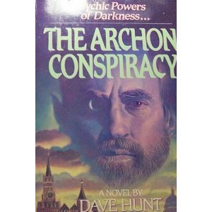 The Archon Conspiracy Dave Hunt
