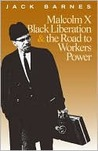 Malcolm X, Black Liberation, and the Road to Workers' Power
