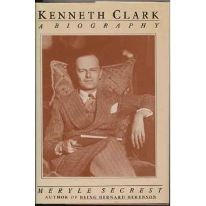 Kenneth Clark: A Biography