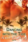 Dancing With The Tide by Neil S. Plakcy