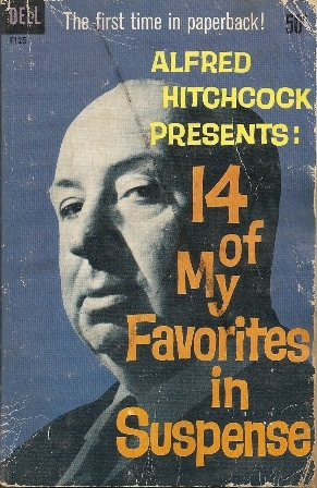 Alfred Hitchcock Presents  14 of My Favorites in Suspense by Alfred Hitchcock
