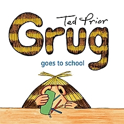 Grug Goes to School (Grug Series)