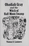Obadiah Gray and the Witch of Half-Moon Swamp