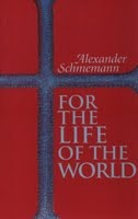 For the Life of the World by Alexander Schmemann