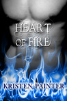 Heart Of Fire by Kristen Painter