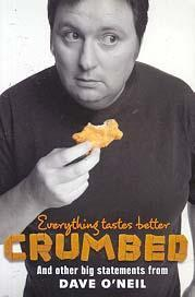 Everything Tastes Better Crumbed: And Other Big Statements