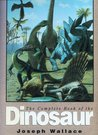 The Complete Book Of The Dinosaur