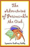 The Adventures of Periwinkle the Crab by Lynnette Godfrey Goldy