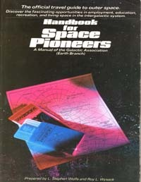 Handbook for Space Pioneers: A Manual of the Galactic Association (Earth Branch)