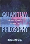 Quantum Philosophy by Roland Omnès