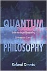 Quantum Philosophy: Understanding and Interpreting Contemporary Science