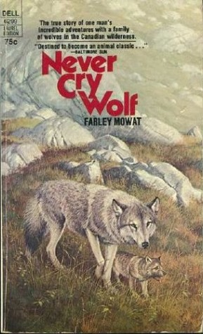 never cry wolf by farley mowat In 1948, farley mowat landed in the far north of manitoba, canada, a young  biologist sent to  several of his books, including never cry wolf, were made.