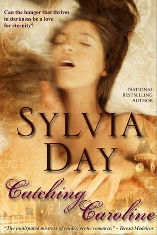 Catching Caroline by Sylvia Day