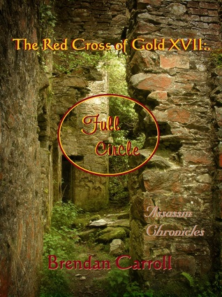 The Red Cross of Gold XVII:. Full Circle