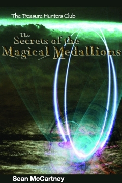 Secrets of the Magical Medallions: The Treasure Hunters Club Book 1