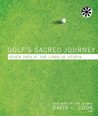Golf's Sacred Journey by David Lamar Cook