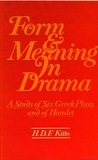 Form and Meaning in Drama: A Study of Six Greek Plays and of Hamlet