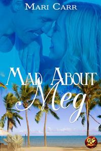 Mad about Meg by Mari Carr