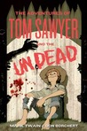The Adventures of Tom Sawyer and the Undead by Don Borchert