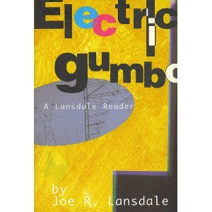 Electric Gumbo by Joe R. Lansdale
