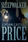 Sleepwalker by Jordan Castillo Price