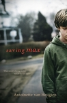 Saving Max by Antoinette van Heugten