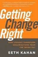 Getting Change Right: How Leaders Transform Organizations from the Inside Out