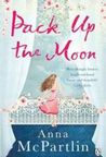 Pack Up the Moon. by Anna McPartlin