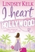 I Heart Hollywood (I Heart,...
