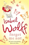 Forget me not by Isabel Wolff