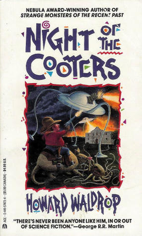 Night Of The Cooters by Howard Waldrop