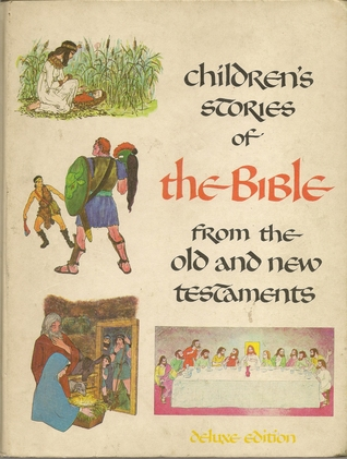 Childrens Stories of the Bible From the Old and New Testaments by Merle Burnick
