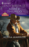 Alpha Warrior (Long Mountain Heroes, #1)