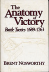 The Anatomy of Victory: Battle Tactics 1689-1763