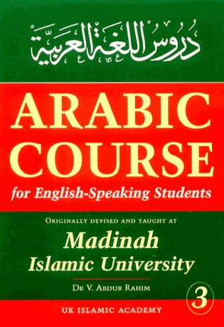 Arabic Course for English-Speaking Students by V. Abdur Rahim