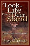 Look at Life from a Deer Stand