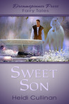 Sweet Son by Heidi Cullinan