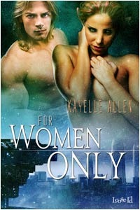 For Women Only by Kayelle Allen
