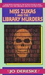 Miss Zukas and the Library Murders by Jo Dereske