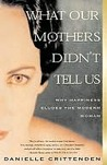 What Our Mothers Didn't Tell Us by Danielle Crittenden