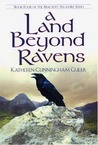 A Land Beyond Ravens (Macsen's Treasure #4)