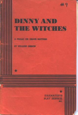 Dinny and the Witches by William  Gibson