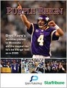 Purple Reign: Brett Favre's Incredible Journey to Minnesota and the Magical Ride He's Led Vikings' Fans on in 2009