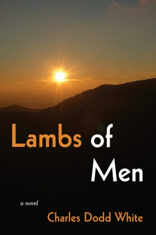 Lambs of Men by Charles Dodd White