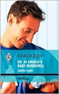 Dr Di Angelo's Baby Bombshell by Janice Lynn