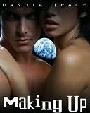 Making Up by Dakota Trace