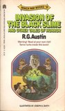 The Invasion of the Black Slime and Other Tales of Horror (Which Way Books, #10)