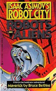 Maverick (Isaac Asimov's Robot City: Robots and Aliens, #5)