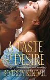 A Taste of Desire by Beverley Kendall